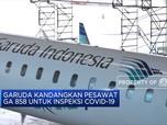 Karena Corona, Garuda Kandangkan Pesawat GA 858