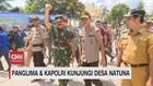 VIDEO: Panglima TNI dan Kapolri Kunjungi Desa Natuna