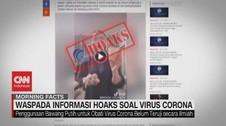 VIDEO: Waspada Informasi Hoaks Soal Virus Corona