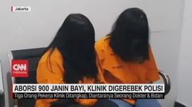 VIDEO: Aborsi 900 Janin Bayi, Klinik Digerebek Polisi