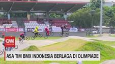 VIDEO: Asa Tim Bmx Indonesia Berlaga di Olimpiade