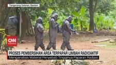 VIDEO: Proses Pembersihan Area Terpapar Limbah Radioaktif