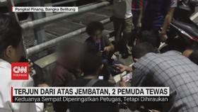 VIDEO: Terjun dari Atas Jembatan, 2 Pemuda Tewas