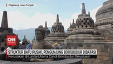 VIDEO: Struktur Batu Rusak, Pengunjung Borobudur Dibatasi