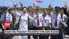 VIDEO: Kisah Kru Pesawat Penjemput WNI dari Wuhan