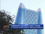 Erick Thohir Tunjuk Putra Papua Menjadi Direktur di Freeport