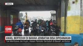 VIDEO: Berteduh di Bawah Jembatan, Denda Rp 500 Ribu