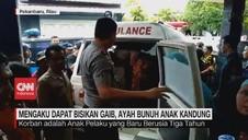 VIDEO: Mengaku Dapat Bisikan Gaib, Ayah Bunuh Anak Kandung