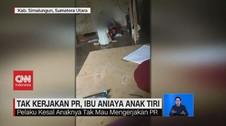 VIDEO: Tak Kerjakan PR, Ibu Aniaya Anak Tiri