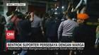 VIDEO: Suporter Persebaya Bentrok dengan Warga