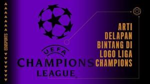 Edusports: Arti Delapan Bintang di Logo Liga Champions