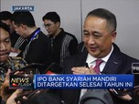 IPO Bank Syariah Mandiri Dikebut Tahun Ini