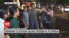 VIDEO: Menginap di Stadion Jelang Persebaya Vs Persija