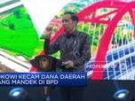 Jokowi Kecam Rp 220 T Dana Daerah Mandek di BPD