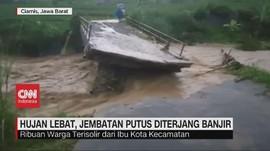 VIDEO: Hujan Lebat, Jembatan Putus Diterjang Banjir