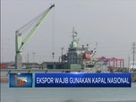 Kapalnya Minim Tapi, Ekspor Wajib Pakai Kapal Nasional