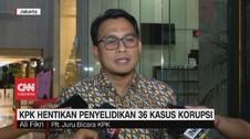 VIDEO: KPK Hentikan Penyelidikan 36 Kasus Korupsi