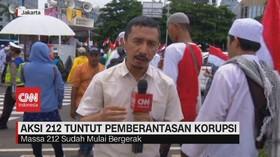 VIDEO: Aksi 212 Tuntut Pemberantasan Korupsi