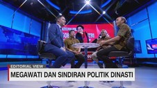 VIDEO - Editorial View: Megawati & Sindiran Politik Dinasti