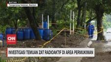 VIDEO: Investigasi Temuan Zat Radioaktif di Area Permukiman