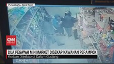VIDEO: 2 Pegawai Minimarket Disekap Kawanan Perampok