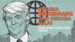 INFOGRAFIS: Negara Berkembang vs Maju Versi AS dan Bank Dunia