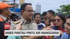 VIDEO: Anies Pantau Pintu Air Manggarai