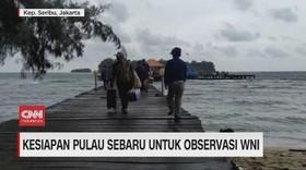 VIDEO: Kesiapan Pulau Sebaru untuk Observasi WNI