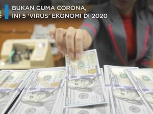 Tak Hanya Corona, Ini 5 'Virus' yang Gerogoti Ekonomi di 2020