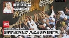 VIDEO: Suasana Mekkah Pasca Larangan Umrah Sementara