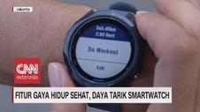 VIDEO: Fitur Gaya Hidup Sehat, Daya Tarik Smartwatch