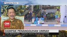 VIDEO: Dampak Penangguhan Umrah Terhadap Garuda Indonesia