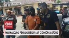 VIDEO: Ayah Kandung, Pembunuh Siswi SMP di Gorong-gorong