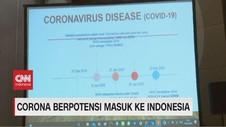 VIDEO: Corona Berpotensi Masuk Indonesia
