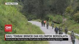 VIDEO: Kelompok Bersenjata Penyandera Guru Serang Brimob