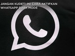 Video Tutorial Cara Aktifkan WhatsApp Dark Mode
