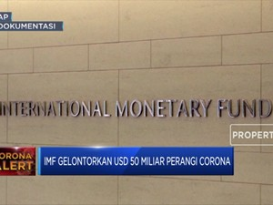 IMF Ulurkan Tangan, USD 50 Miliar Digelontorkan Tangani Coron
