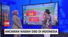 VIDEO: Ancaman Wabah DBD di Indonesia