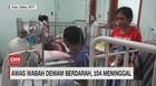 VIDEO: Awas Wabah Demam Berdarah, 104 Meninggal