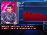 Trading Halt Berlaku, Analis: Potensi Tekanan IHSG Berlanjut