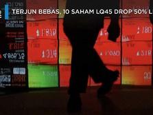 Terjun Bebas, 10 Saham LQ45 Drop 50% Lebih