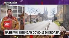 VIDEO: Nasib WNI di Kroasia Ditengah Pandemi Covid-19