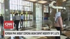 VIDEO: Korban PHK Akibat Corona Akan Dapat Insentif Rp 3 Juta