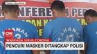 VIDEO: Pencuri Masker Ditangkap Polisi