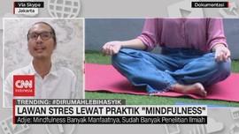 VIDEO: Lawan Stres Lewat Praktik 'Mindfulness'