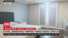 VIDEO; Hotel Berbintang Tampung Tenaga Medis Covid-19