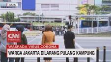 VIDEO: Warga Jakarta Dilarang Pulang Kampung
