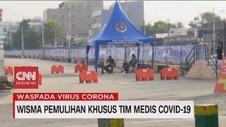 VIDEO: Wisma Pemulihan Khusus Tim Medis Covid-19