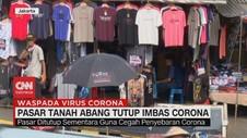 VIDEO: Pasar Tanah Abang Tutup Imbas Corona