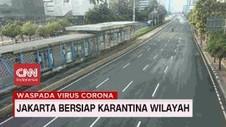 VIDEO: Jakarta Bersiap Karantina Wilayah